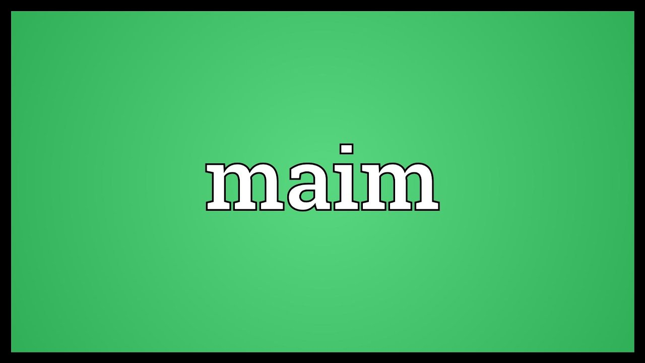 Maim Meaning Youtube