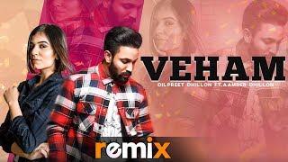 Veham Remix Dilpreet Dhillon Ft Aamber Dhillon Desi Crew DJ Sunny Qadian Remix Songs 2019