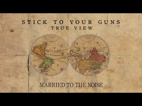 """Stick To Your Guns """"Married To The Noise"""""""