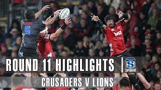 ROUND 11 HIGHLIGHTS: Crusaders v Lions - 2019