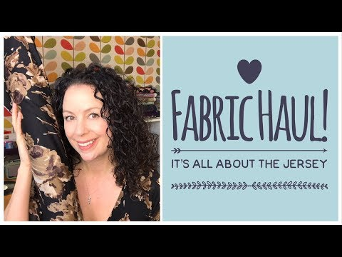 Fabric Haul! It's All About The Jersey