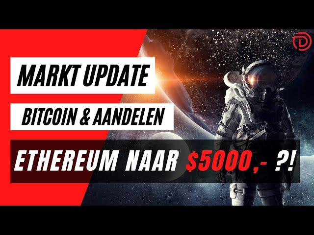 Ethereum Richting $5000,- ?!! | Koers Update Bitcoin & Aandelen !