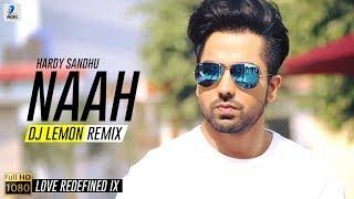 Naah Remix | DJ Lemon | Harrdy Sandhu Feat. Nora Fatehi | Love Redefined IX