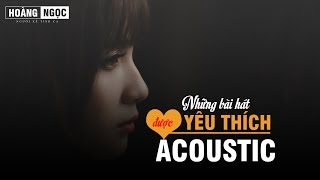 ACOUSTIC TOP HIT - MASHUP NHUNG BAN HIT COVER TUYET VOI NHAT 2019