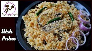 Ilish Pulao Recipe - ইলিশ মাছের সুস্বাদু পোলাও | Hilsa Fish Pulao | Ilish Macher Polao Ranna