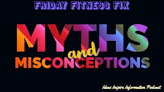 Friday Fitness Fix | Myths & Misconceptions