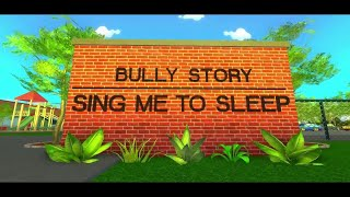 Sing me to sleep 🛏 | bully story | roblox Royale High 👑