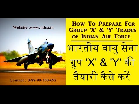 Indian Air Force Group   X and Y  demo class !!!! for technical and non-technical trades