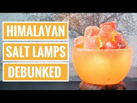 Himalayan Salt Lamps: Benefits and Myths