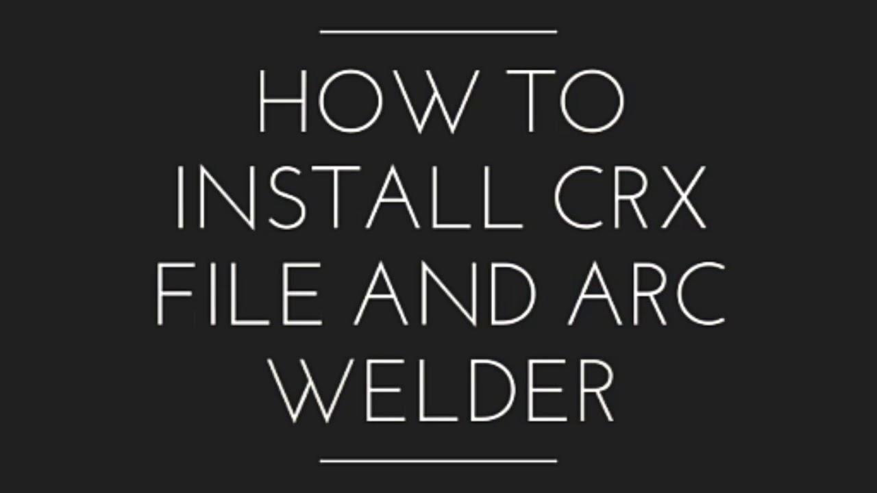 download arc welder crx