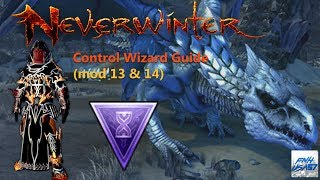 Neverwinter: Control Wizard Guide (mod 13 and 14)
