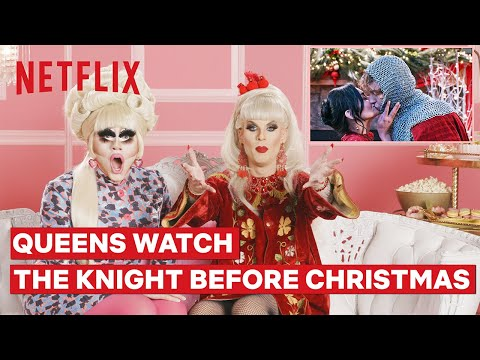 Drag Queens Trixie Mattel And Katya React To The Knight Before Christmas | I Like To Watch | Netflix