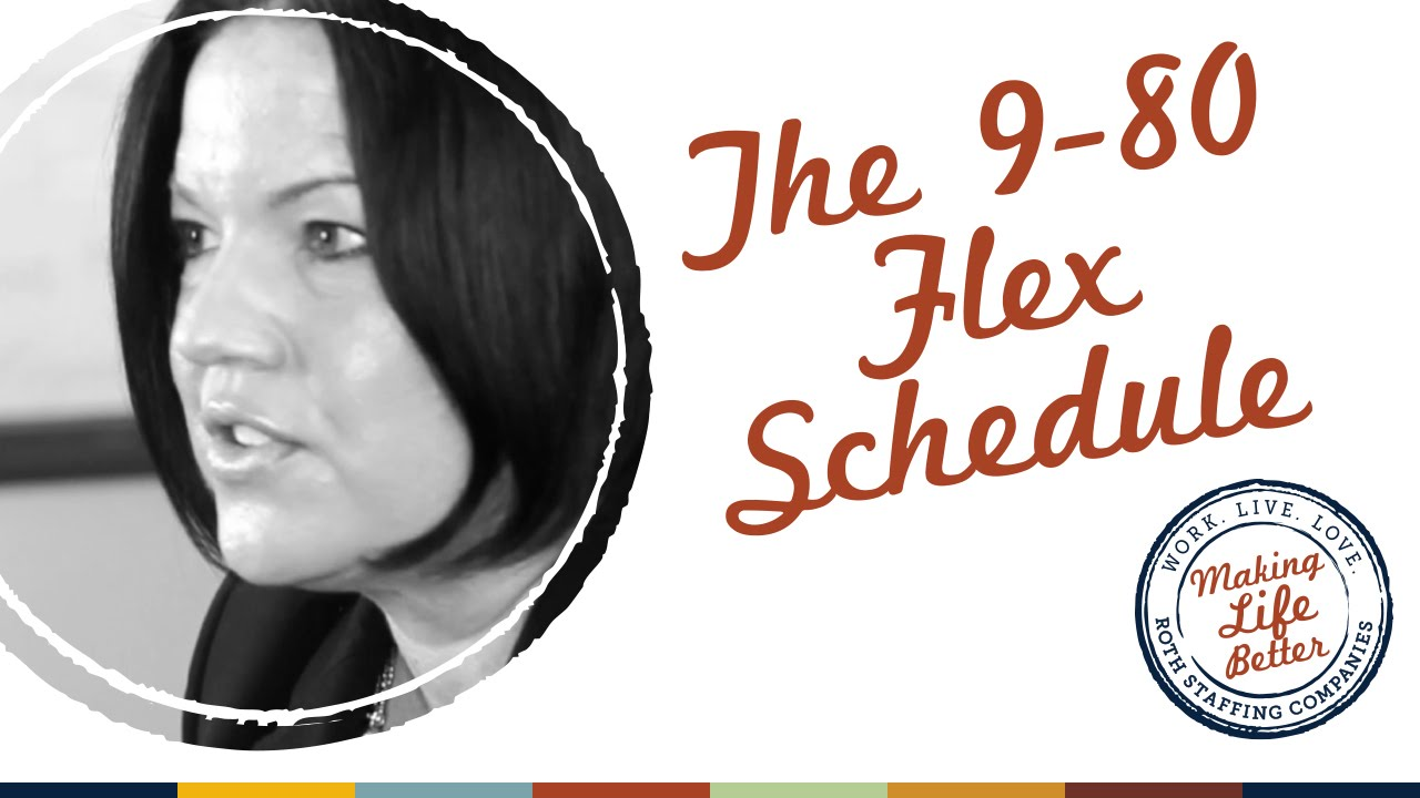 The 9 80 Flex Schedule At Roth Staffing