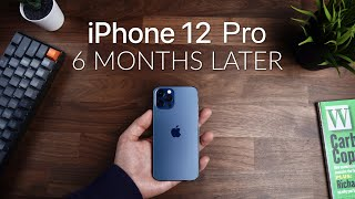 iPhone 12 Pro 6 Months Later - Best iPhone EVER??