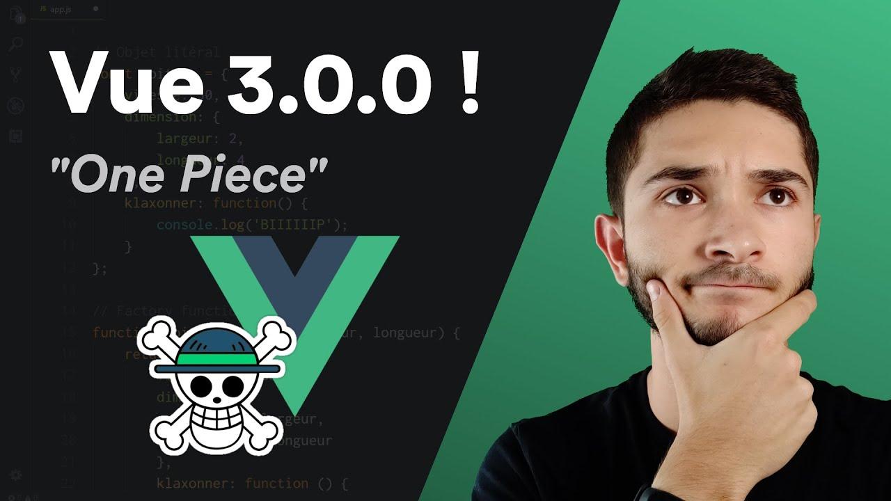 Tout comprendre de Vue.js 3.0.0 !