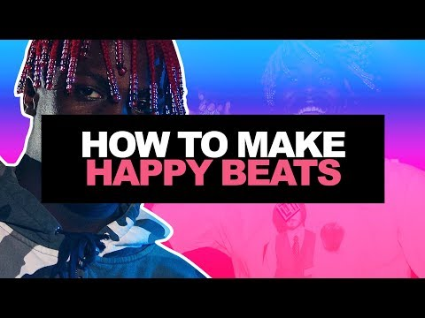 HOW TO MAKE HAPPY BEATS IN 2017 | HOW TO MAKE BEATS FROM SCRATCH IN FL STUDIO (Lil Yachty Tutorial)