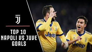 AMAZING GOALS! | NAPOLI VS JUVENTUS TOP 10