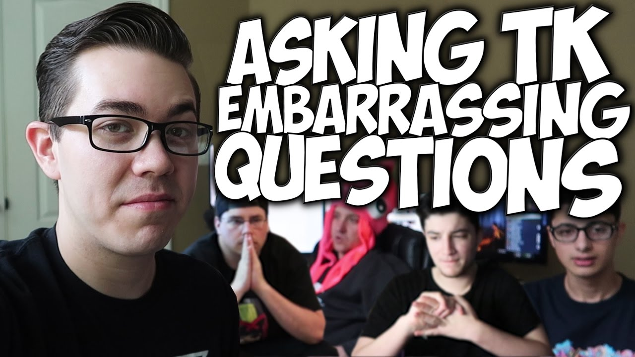 asking-tk-embarrassing-questions