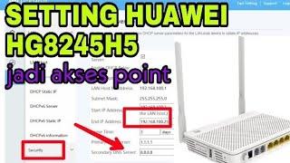 Setting Huawei Hg8245h5 Menjadi Akses Point Pakai Hp Youtube