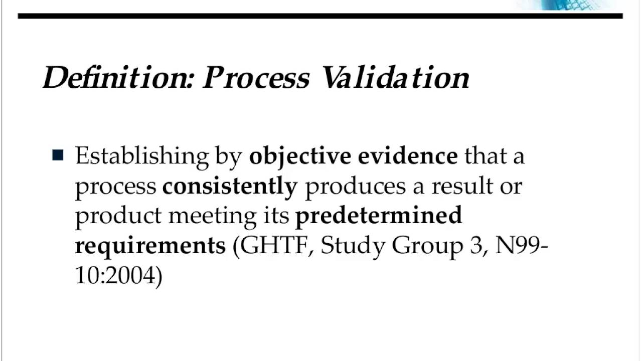 Protocols for Medical Devices & Process Validation Principles