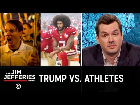 Trump Wages War Against Protesting Athletes: The Jim Jefferies Show