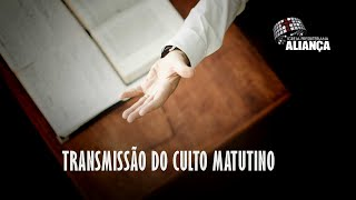 Culto Matutino | Rev. Ricardo Oliveira | IP Aliança