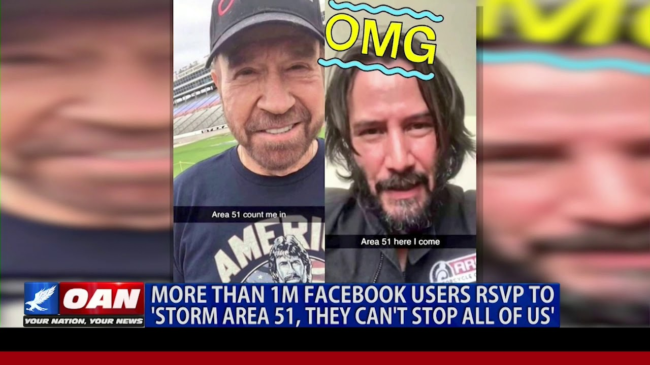 OAN More than 1M Facebook users RSVP to 'Storm Area 51, They Can't Stop All of Us'