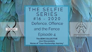 #16 The Selfie Series ~ Defence, Offence and the fence, Brought to you by the BEM Collective