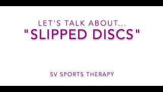 """Slipped Discs"" aka Disc Herniation 