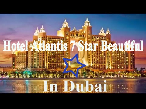 Hotel Atlantis 7 Star in Dubai Beautiful 2017 In The World Famous Hotel