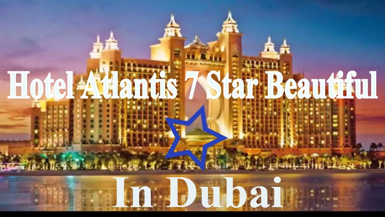 Hotel atlantis 7 star in dubai beautiful 2017 in the world for World famous hotel in dubai