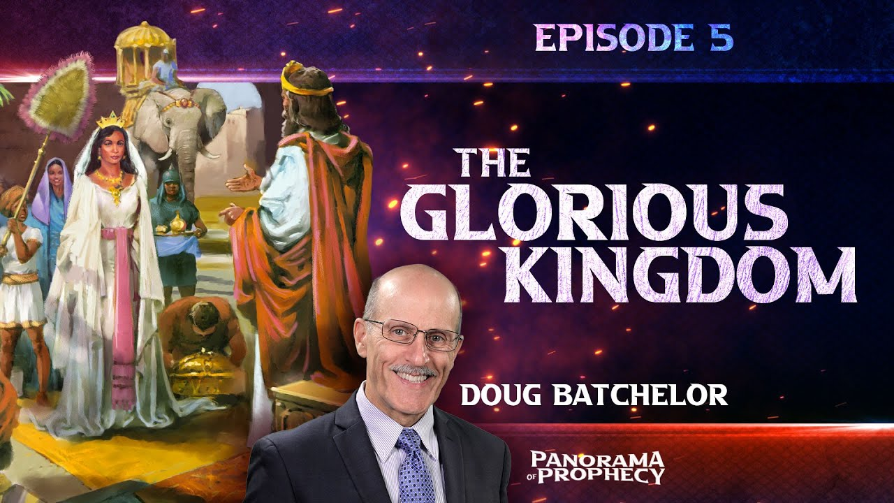 "Download Panorama of Prophecy ""The Glorious Kingdom"" Doug Batchelor"