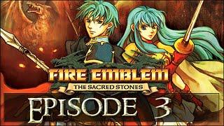 Fire Emblem: The Sacred Stones | Episode 3