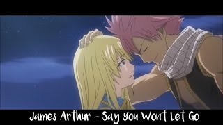 Say You Won't Let Go - Nightcore (James Arthur) Visuals/Amv