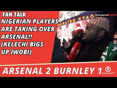 Nigerian Players Are Taking Over Arsenal!! (Kelechi Bigs Up Iwobi)  | Arsenal 2 Burnley 1