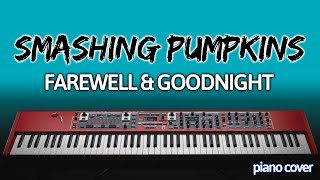 Piano Cover: Farewell & Goodnight [Smashing Pumpkins]