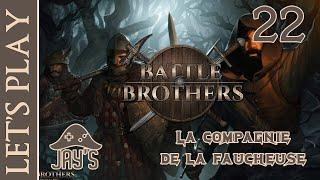 [FR] Let's Play : Battle Brothers - Épisode 22 - La Compagnie de la Faucheuse