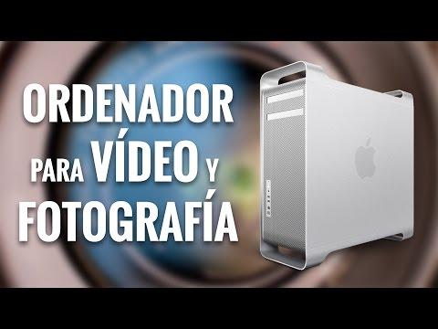ORDENADOR para EDICIÓN de VÍDEO y FOTOGRAFÍA
