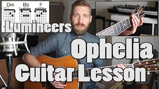 The Lumineers - Ophelia | Guitar Lesson | Barre & Easy capo version