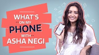 What's On My Phone with Asha Negi   Pinkvilla   Bollywood   Lifestyle
