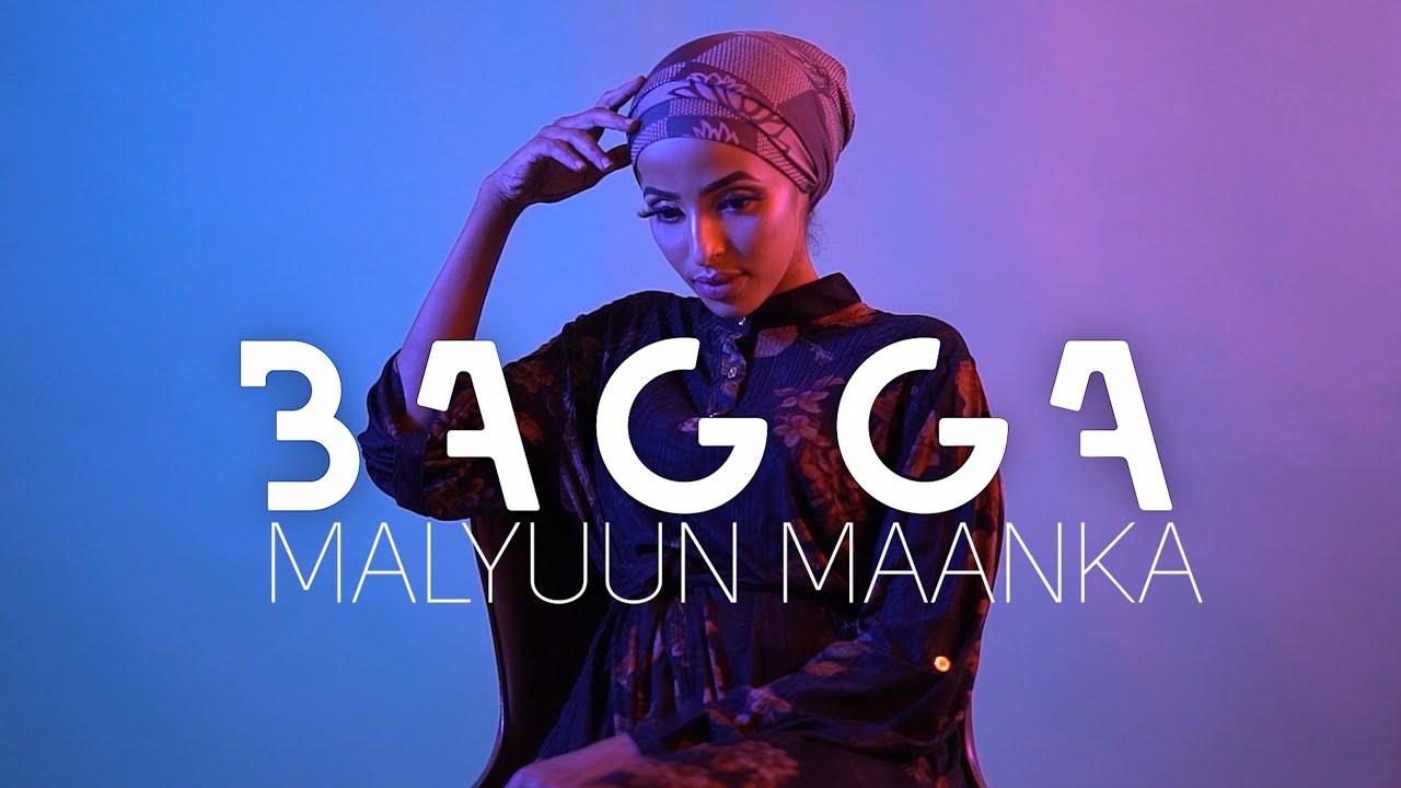 MALYUUN MAANKA BAGGA OFFICIAL MUSIC VIDEO 2021