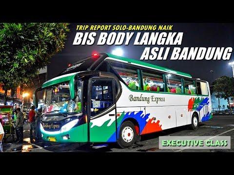 MENCOBA SANG LEGENDA ASLI BANDUNG || Trip Bandung Express Solo-Bandung Spesial Armada Berbody Langka