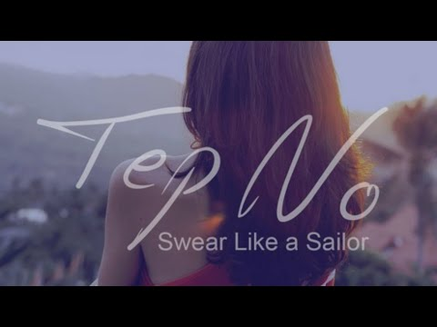 Tep No - Swear Like a Sailor (Official Music Video)
