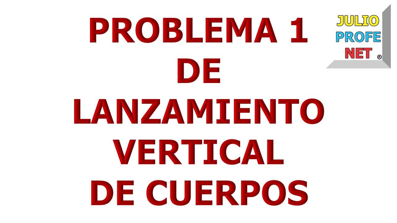13. Problema 1 de LANZAMIENTO VERTICAL DE CUERPOS