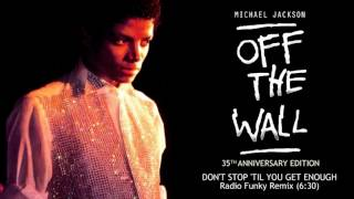 Michael Jackson - Don't Stop 'Til You Get Enough (Radio Funky Remix) | Off The Wall 35th Anniversary