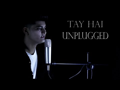 Tay Hai | Unplugged (cover) By Raj Kailash | Rustom | Ankit Tiwari |