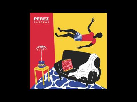PEREZ: CARACAS [Full Album]