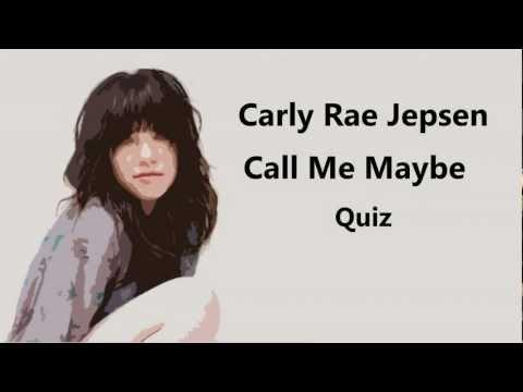 Carly Rae Jepsen - Call Me Maybe - QUIZ