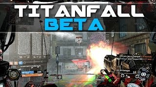 Titanfall BETA Gameplay UNCUT (90+ Minutes of Titanfall Multiplayer Gameplay)