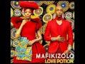 Mafikizolo Love Potion LATEST